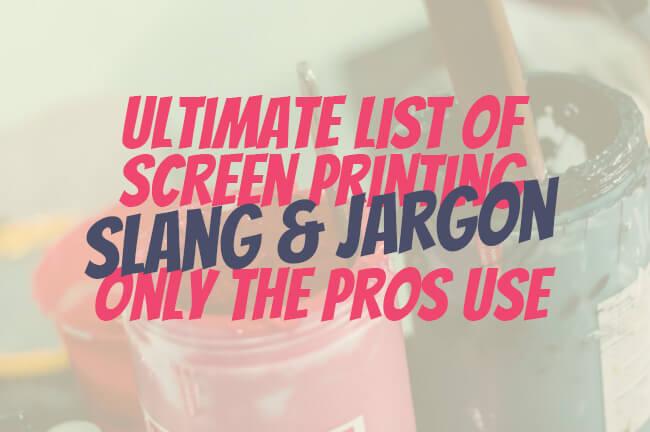 screen printing slang and jargon